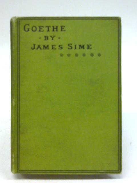 Life of Johann Wolfgang Goethe By James Sime