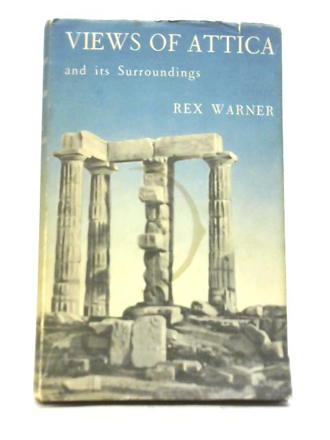 Views of Attica and Its Surroundings By Rex Warner