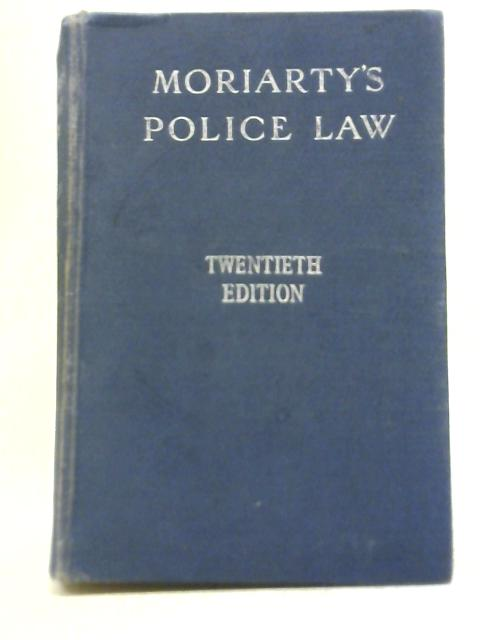 Moriarty's Police Law By William J Williams