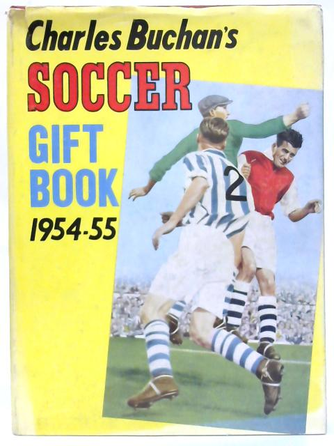 Charles Buchan's soccer gift book 1954-55. By Various Contributors