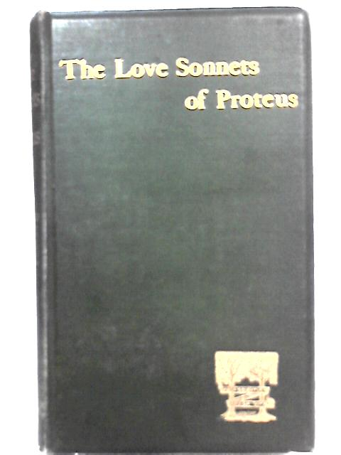 The Love Sonnets of Proteus By Blunt Wilfrid Scawen