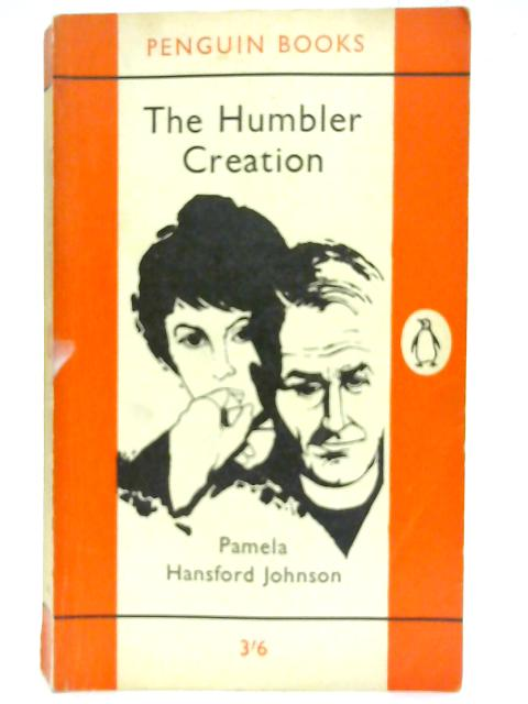The Humbler Creation. By Pamela Hansford Johnson