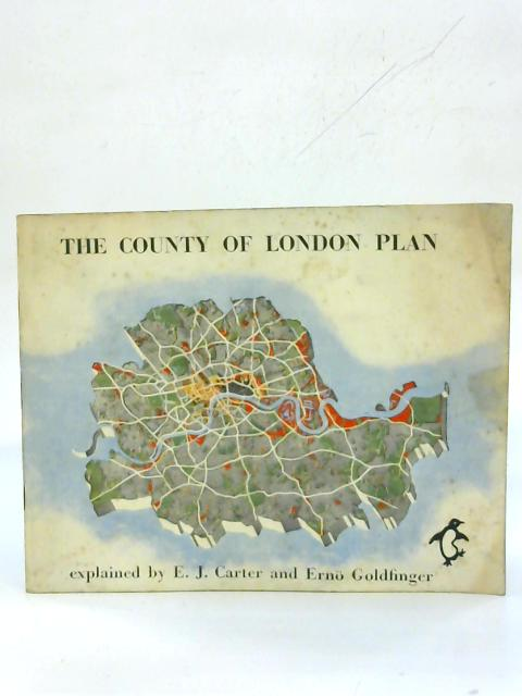 The County of London Plan. By E. J. Carter