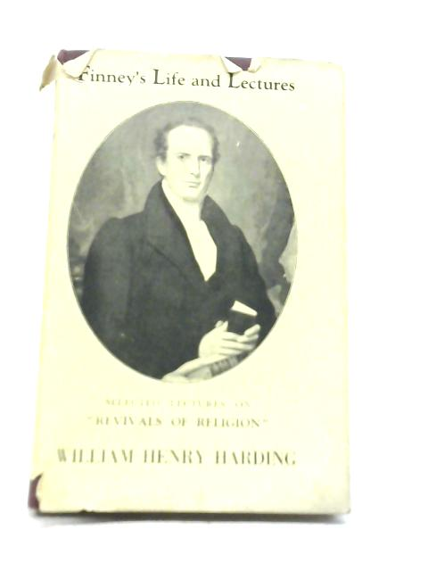 Finney's Life and Lectures By Charles Grandison Finney