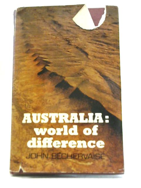 Australia: World of Difference. The Australian Transition By John Mayston Bechervaise