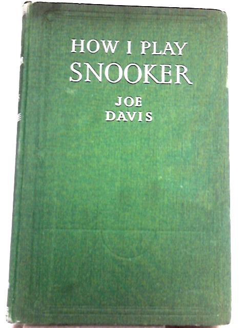 How I Play Snooker By Joe Davis