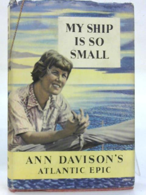 My ship is so small. By Ann Davison