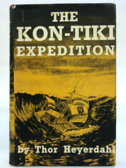 The Kon-Tiki Expedition. By THor Heyerdahl