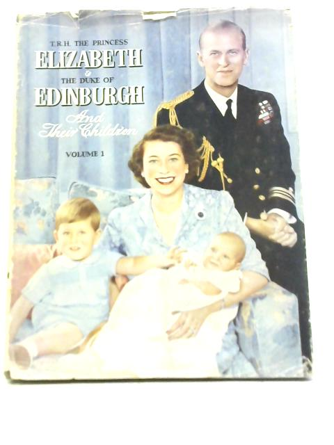H.R.H. The Princess Elizabeth & the Duke of Edinburgh and Their Children Vol I By Pitkins