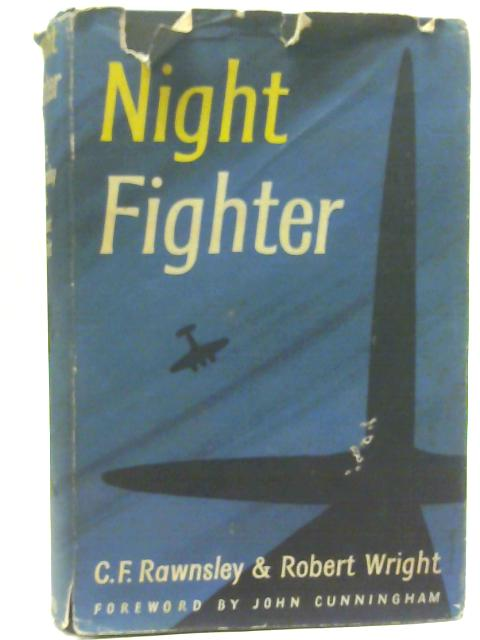 Night Fighter By C. F. Rawnsley and Robert Wright