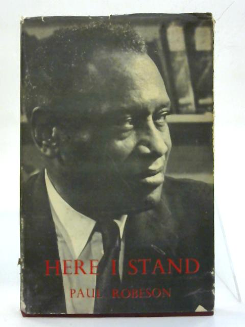Here I Stand. By Paul Robeson