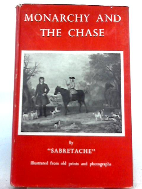 Monarchy and the Chase By Sabretache