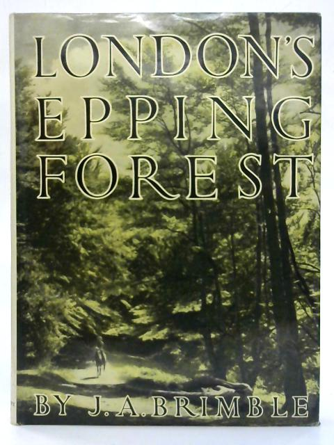 London's Epping Forest. By James Arthur Brimble