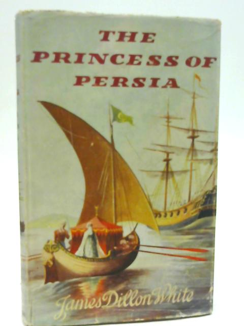 The Princess of Persia By James Dillon White