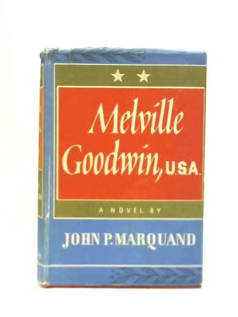 Melville Goodwin USA By John P Marquand