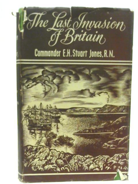 The Last Invasion of Britain By Edwyn Henry Stuart Jones