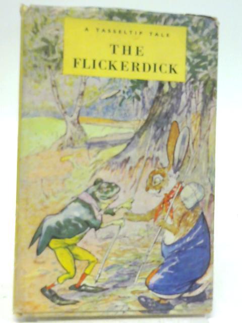 The Flickerdick: A Tasseltip Tale By Dorothy Richards