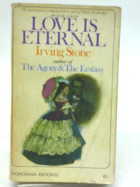 Love is Eternal By Irving Stone