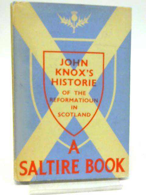 The Historie of the Reformatioun of Religioun within the Realm of Scotland By John Knox