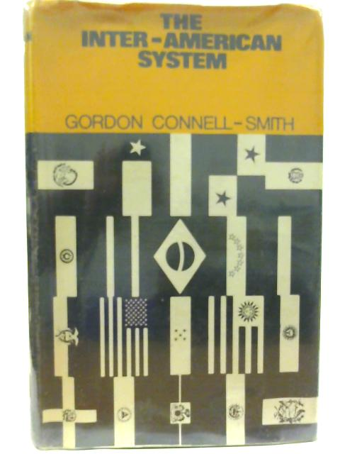 The Inter-American System By Gordon Connell-Smith