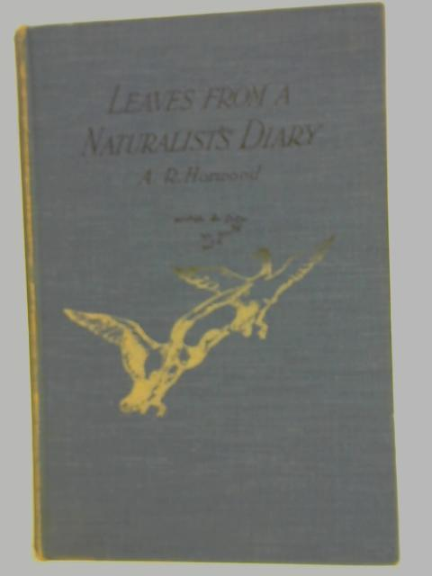 Leaves from a Naturalist's Diary By A. R. Horwood