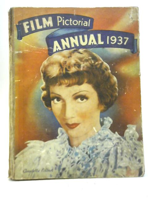 Films Pictorial Annual 1937 By Clarence Winchester
