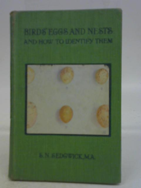 Birds' Eggs & Nests & How to Identify Them a Simple Guide to Identify Nests of Common British Birds By S N Sedgwick