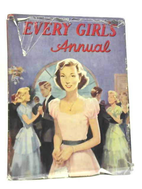Every Girl's Annual By Various