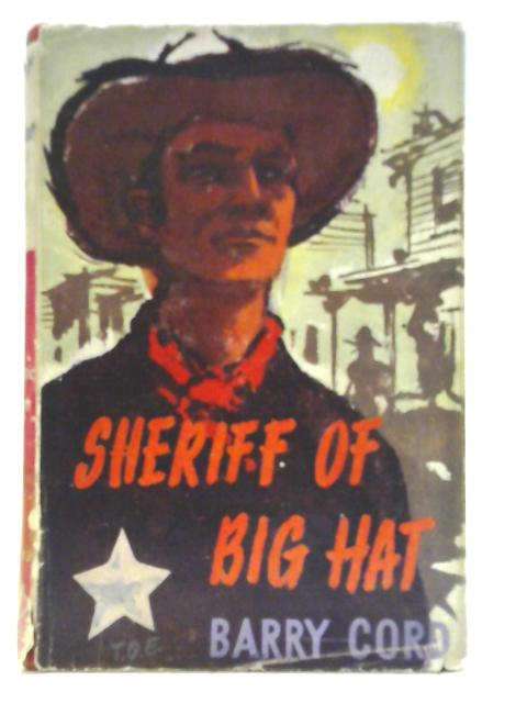 Sheriff of Big Hat By Barry Cord