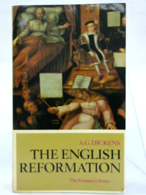 The English Reformation. By A. G. Dickens