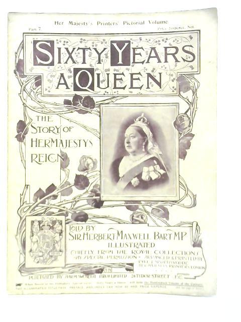 Sixty Years a Queen Part 7 By Sir Herbert Maxwell Bart