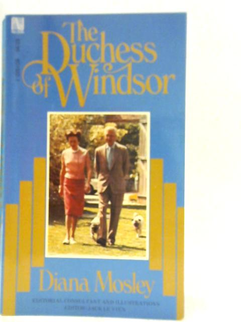The Duchess of Windsor By Diana Mosley
