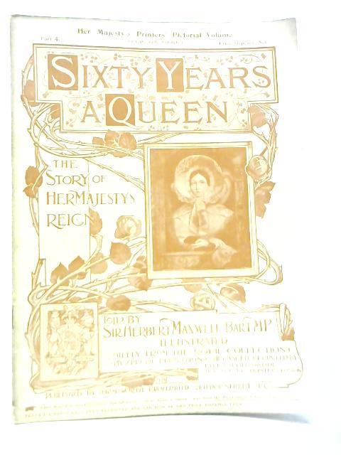 Sixty Years a Queen Part 4 By Sir Herbert Maxwell Bart