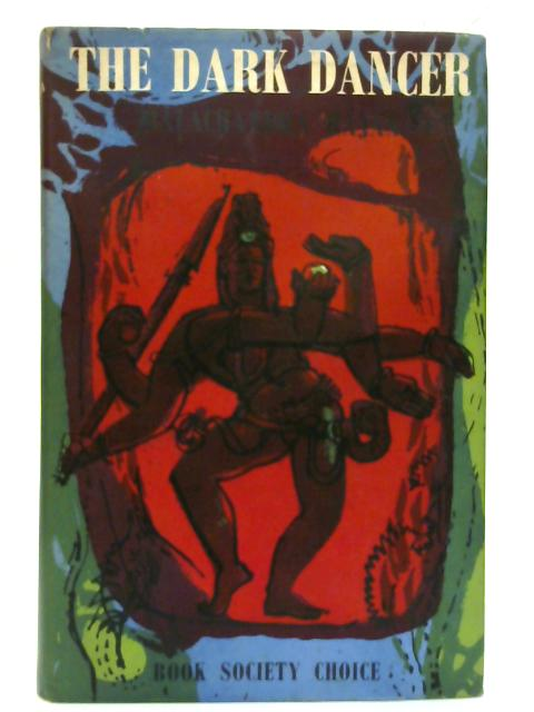 The dark dancer. By Balachandra Rajan
