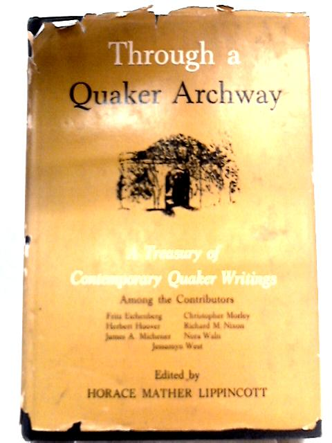 Through a Quaker Archway By Horace Mather Lippincott