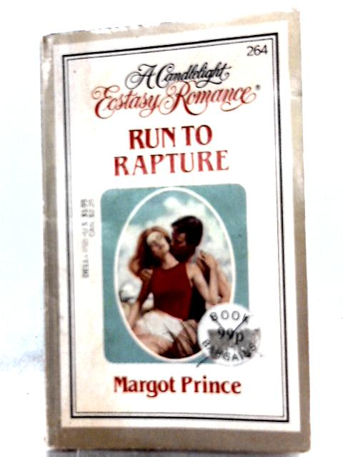 Run to Rapture By Margot Prince