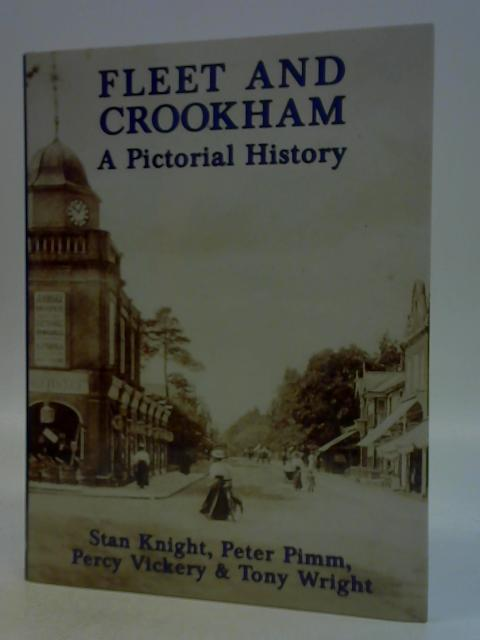 Fleet and Crookham: A Pictorial History By S Knight, P Pimm, P Vickery & T Wright