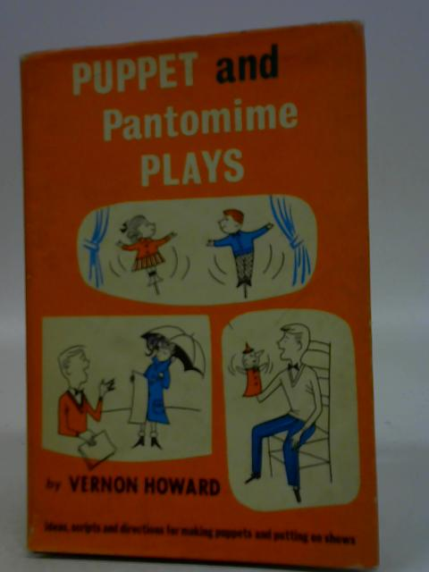 Puppet and Pantomime Plays By Vernon Howard