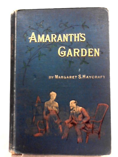 Amaranth's Garden By Margaret S Haycraft