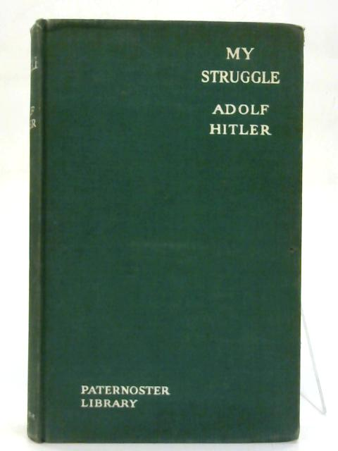 My Struggle. By Hitler Adolf
