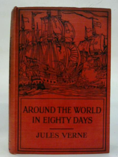 Around The World In Eighty Days. By Jules Verne