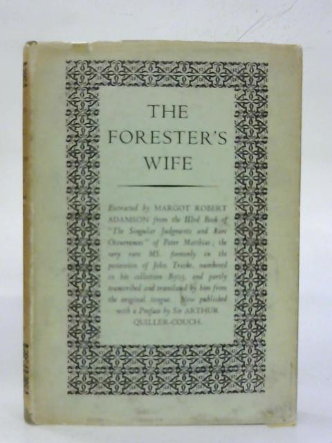 The Forester's Wife. By Margot Robert Adamson