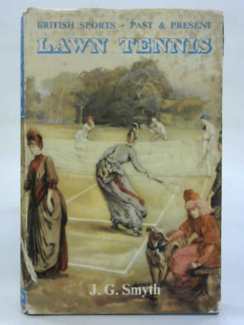 Lawn Tennis. (British sports past and present series) By John Smyth