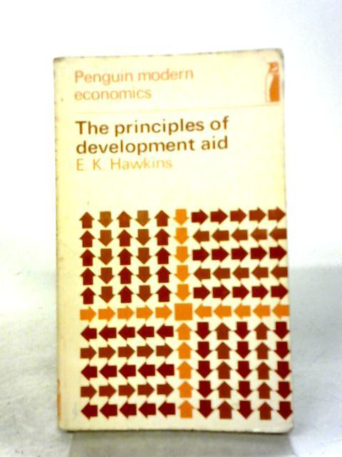 Principles of Development Aid (Modern Economics S.) By Edward K. Hawkins