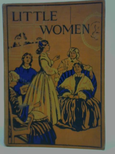 Little Women or Meg, Jo, Beth and Amy By Louisa M. Alcott