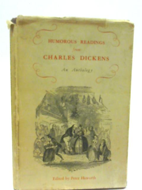 Humorous Readings from Charles Dickens an Anthology By Haworth Peter