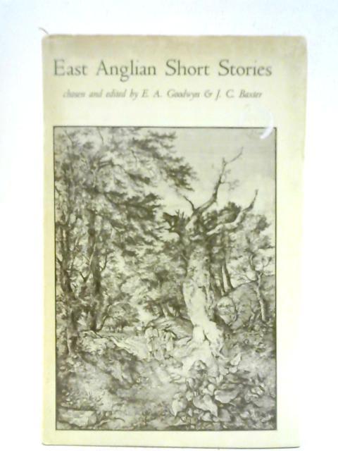 East Anglian Short Stories. By E. A. Goodwyn (Ed.)
