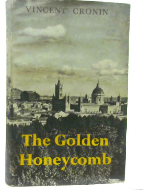 The Golden Honeycomb By Vincent Cronin