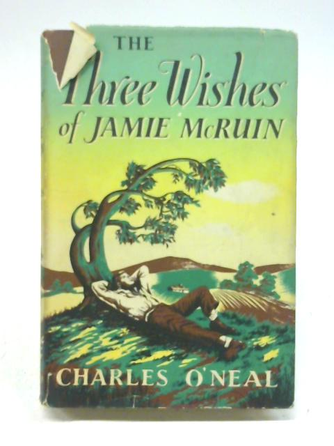 The Three Wishes of Jamie McRuin By Charles O'Neal