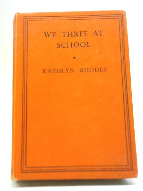 We Three At School By Kathlyn Rhodes